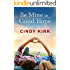 Be Mine in Good Hope (A Good Hope Novel Book 3)