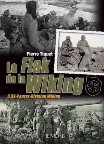 La Flak de la Wiking: 5. SS-Panzer-Division Wiking (French Edition)