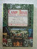 Camp and Trail Cooking Techniques, Jim Capossela, 0881502820