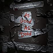 As Good as Dead: The Finale to a Good Girl's Guide to Murder (A Good Girl's Guide to Murder,