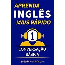 Aprenda Inglês Mais Rápido: Iniciante  Nível 1: Conversação Básica (Portuguese Edition)