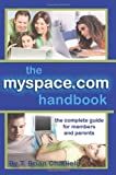 The MySpace.com Handbook: The Complete Guide for Members and Parents