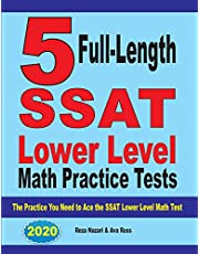 5 Full Length SSAT Lower Level Math Practice Tests: The Practice You Need to Ace the SSAT Lower Level Math Test