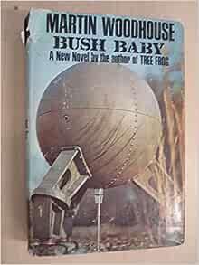 Bush baby;: A novel: Martin Woodhouse: Amazon.com: Books