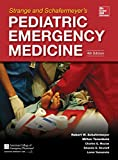 Strange and Schafermeyer's Pediatric Emergency Medicine, Fourth Edition (Strange, Pediatric Emergency Medicine)