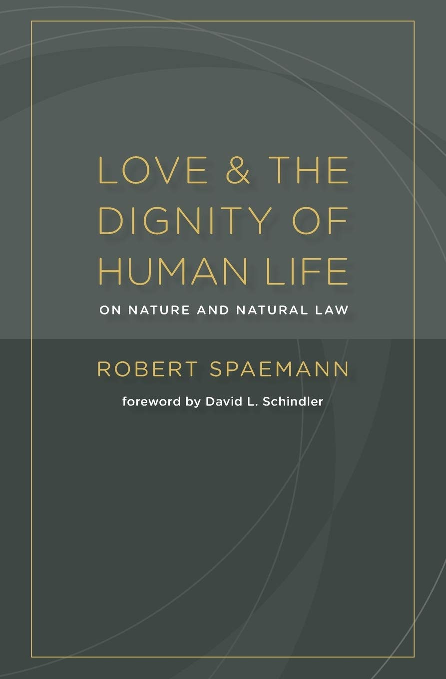 Love and the Dignity of Human Life: On Nature and
