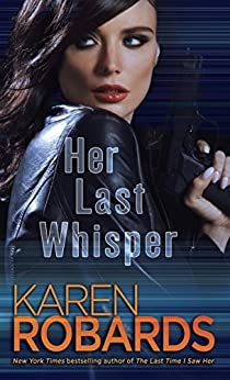 Her Last Whisper: A Novel (Dr. Charlotte Stone Book 3) by [Robards, Karen]