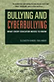 Bullying and Cyberbullying, Elizabeth Kandel Englander, 1612505996