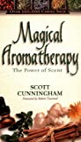 Magical Aromatherapy, Scott Cunningham, 0875421296