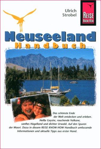 Reise Know-How - Neuseeland: Das Reisehandbuch zum schönsten Ende der Welt