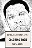 Denzel Washington Adult Coloring Book: Academy Award and Globe Award Winner, Legendary African American Actor and Philantropist Inspired Adult Coloring Book (Denzel Washington Books)