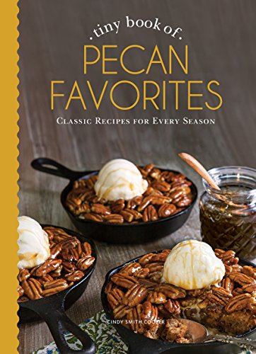 Tiny Book of Pecan Recipes (Small Pleasures)