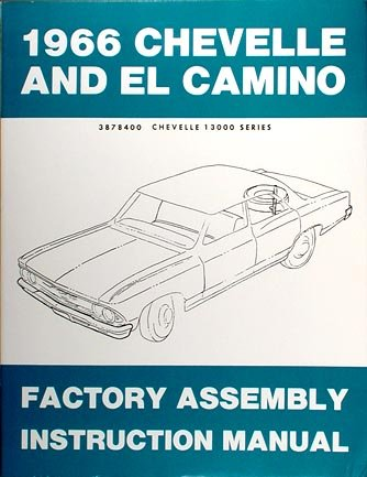 1966 Chevelle El Camino Assembly Manual Chevy Chevrolet (with (El Camino Assembly Manual)