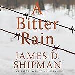 A Bitter Rain | James D. Shipman