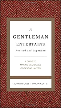 A Gentleman Entertains Revised and Updated: A Guide to Making Memorable Occasions Happen (Gentlemanners)