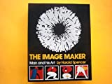 The Image-Maker, Harold Spencer, 0684140977