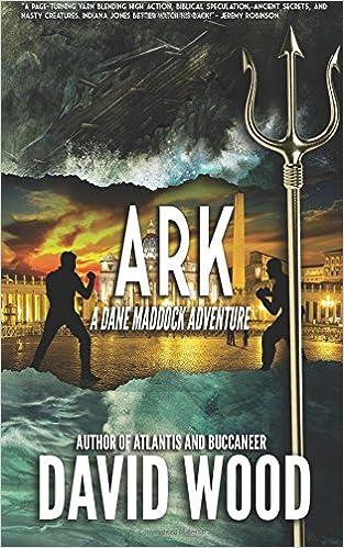 Ark A Dane Maddock Adventure Dane Maddock Adventures Volume 7 Wood David 9781940095653 Amazon Com Books