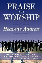 Praise and Worship: Heaven's Address