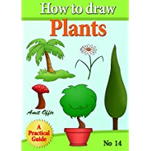 How to Draw Plants (how to draw comics and cartoon characters Book 14)