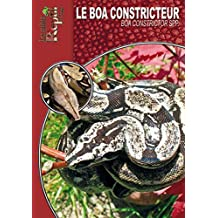 Le boa constricteur: Boa constrictor ssp (Les Guides Reptilmag) (French Edition)