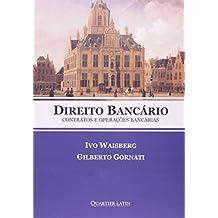 Direito Bancario - Contratos E Operacoes Bancarias