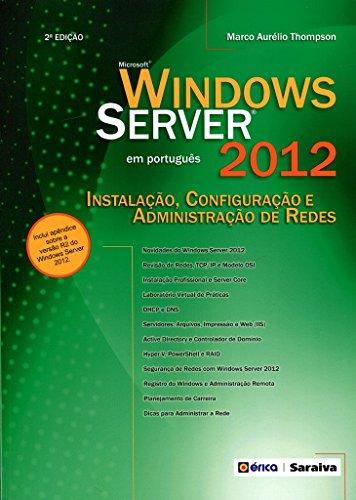 Windows Server 2012. Instalação, Configuração e Administração de Redes