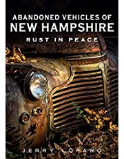 Abandoned Vehicles of New Hampshire: Rust in Peace (America Through Time)