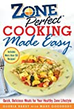 img - for ZonePerfect Cooking Made Easy: Quick, Delicious Meals for Your Healthy Zone Lifestyle book / textbook / text book