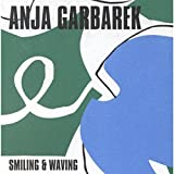 Smiling and Waving by Anja Garbarek (2001-03-19)