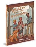 Brady Meets the President, Shelley Little, 193740644X
