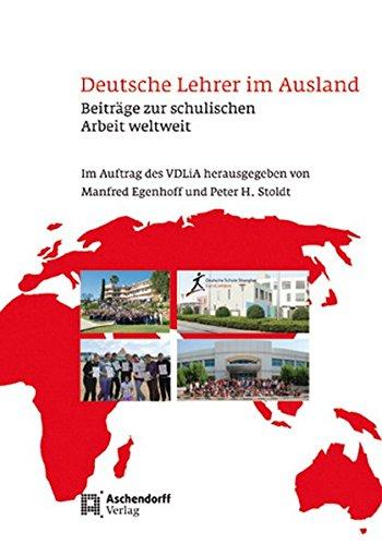 Deutsche Lehrer im Ausland: Beiträge zur schulischen Arbeit weltweit