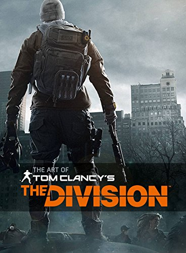 The Art of Tom Clancy's The Division (Division Book)