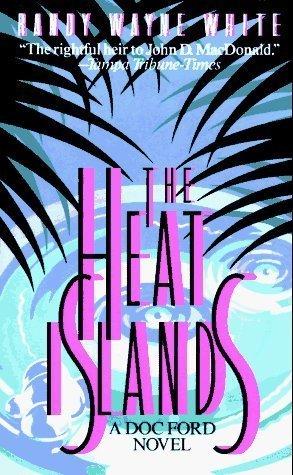 The Heat Islands: A Doc Ford Novel by Randy Wayne White (Feb 15 1993) (The Heat Islands)