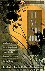 The Ink Dark Moon: Love Poems by Ono no Komachi anmd Izumi Shikibu, Women of teh Ancient Court of Japan (Vintage Classics)