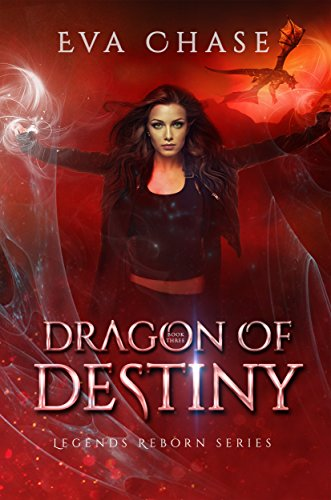 Dragon of Destiny (Legends Reborn Book 3)