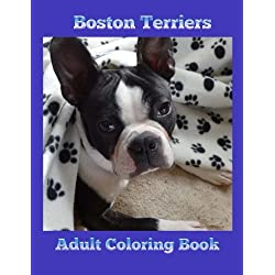 Boston Terriers: Adult Coloring Book