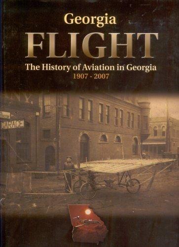 Georgia Flight: The History of Aviation in Georgia 1907-2007
