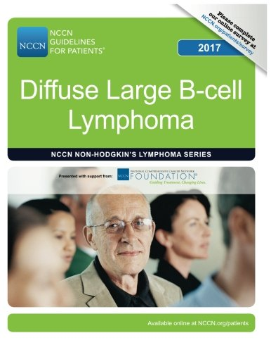 NCCN Guidelines for Patients®: Diffuse Large B-cell Lymphoma, 2017 (B Cell)