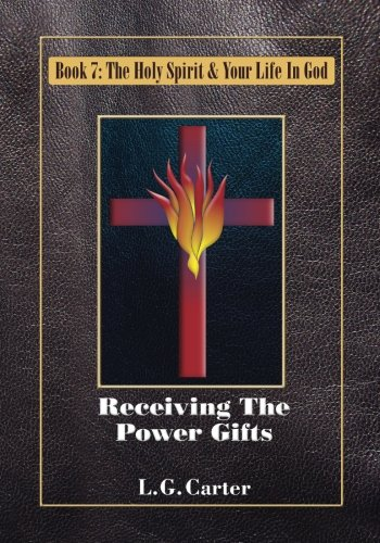 Download Receiving the Power Gifts (The Holy Spirit & Your Life In God) (Volume 7) ebook