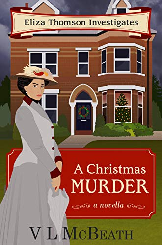 A Christmas Murder: An Eliza Thomson Investigates Murder Mystery by [McBeath, VL]