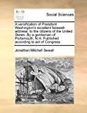 A Versification of President Washington's Excellent Farewell-Address, to the Citizens of the United States by a Gentleman of Portsmouth, N H Publish, Jonathan Mitchell Sewall, 1170882420