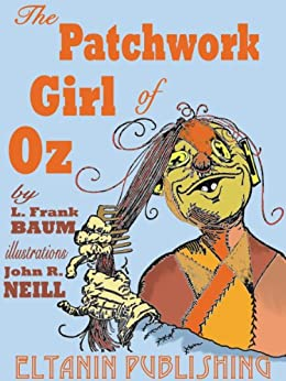 The Patchwork Girl of Oz [Illustrated] by [Baum, L. Frank]
