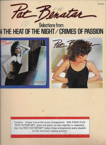 Pat Benatar : Selections From In The Heat Of The Night/ Crimes Of Passion Guitar Songbook Rock Guitartab/ Piano Plus (Hit Me With Your Best Shot Guitar Tab)
