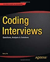 Coding Interviews: Questions, Analysis & Solutions Front Cover