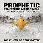 Prophetic Evangelism Made Simple: Prophetic Seed Sowing | Matthew Robert Payne