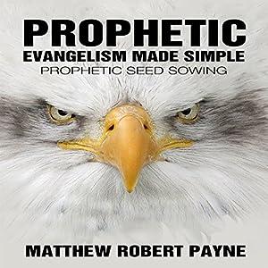 Prophetic Evangelism Made Simple Audiobook