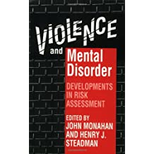 Violence and Mental Disorder: Developments in Risk Assessment