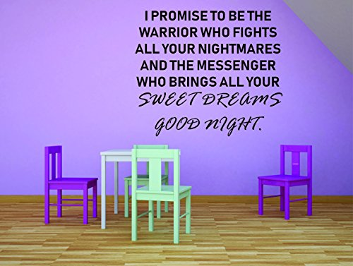 Wall Decal: I Promise to Be The Warrior Who Fights All Your Nightmares and The Messenger Who Brings All Your Sweet Dreams Baby Nursery Decor Custom Wall Decal Vinyl Sticker 16 Inches X 16 Inches