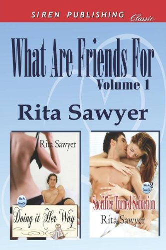 Doing It Her Way [What Are Friends For] (Siren Publishing Classic): 1