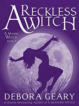 A Reckless Witch (A Modern Witch Series: Book 3) by [Geary, Debora]